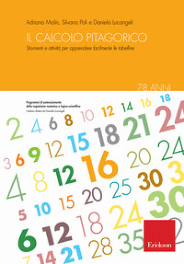 Il calcolo pitagorico. Strumenti e attività per apprendere facilmente le tabelline. 7-8 anni - Adriana Molin |