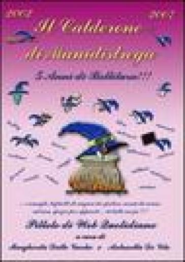 Il calderone di Manidistrega: 5 anni di bollitura. Pillole di Web quotidiano - Margherita Dalle Vacche |