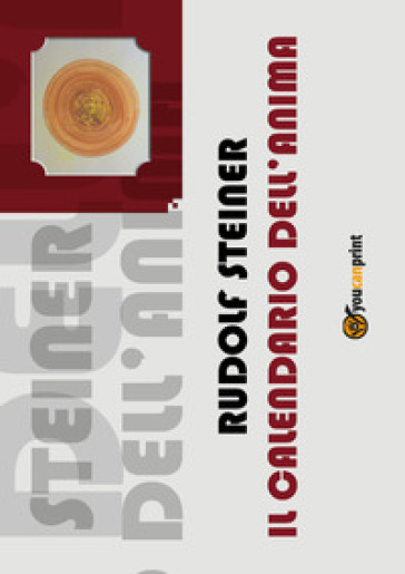 Il calendario dell'anima di Rudolf Steiner - Silvano Angelini | Jonathanterrington.com