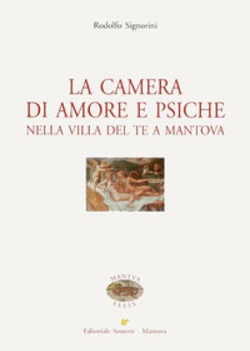 La camera di amore e psiche nella Villa del Te a Mantova - Rodolfo Signorini |