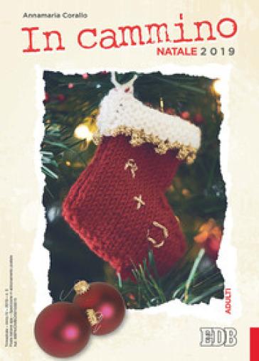 In cammino. Adulti. Natale 2019 - Annamaria Corallo | Ericsfund.org