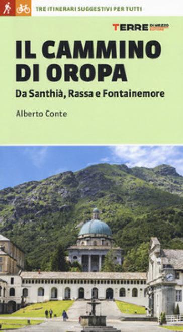 Il cammino di Oropa. Da Santhià, Rassa e Fontainemore - Alberto Conte   Rochesterscifianimecon.com