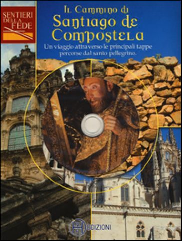 Il cammino di Santiago de Compostela. Con DVD video