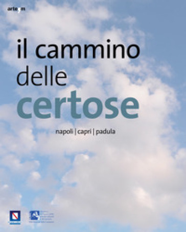 Il cammino delle certose. Napoli. Capri. Padula. Ediz. illustrata - A. Imponente pdf epub