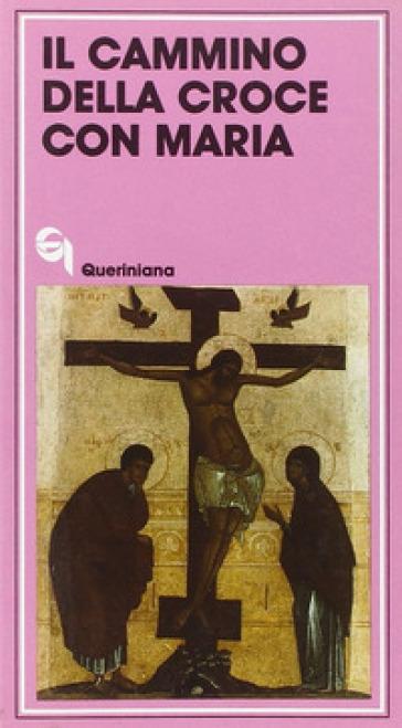 Il cammino della croce con Maria - L. Paiusco  