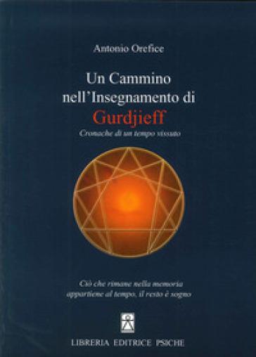 Un cammino nell'insegnamento di Gurdjieff - Antonio Orefice | Jonathanterrington.com