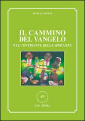Il cammino del vangelo nel continente della speranza - Luis A. Gallo