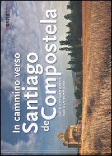 In cammino verso Santiago de Compostela - Leonnard Leroux | Rochesterscifianimecon.com