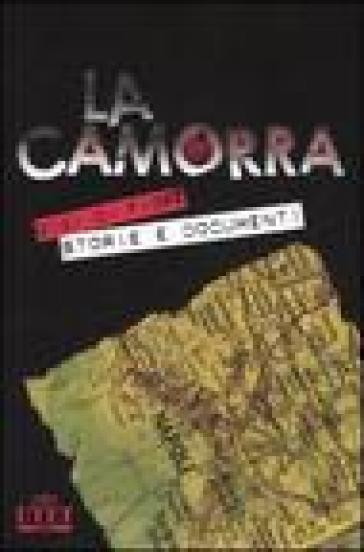 La camorra e le sue storie. La criminalità organizzata a Napoli dalle origini alle ultime «guerre» - Gigi Di Fiore | Kritjur.org