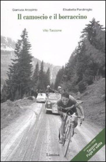 Il camoscio e il borraccino. Vito Taccone. Con DVD - Gianluca Arcopinto |