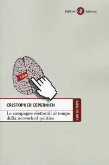 Le campagne elettorali al tempo della networked politics - Cristopher Cepernich   Rochesterscifianimecon.com