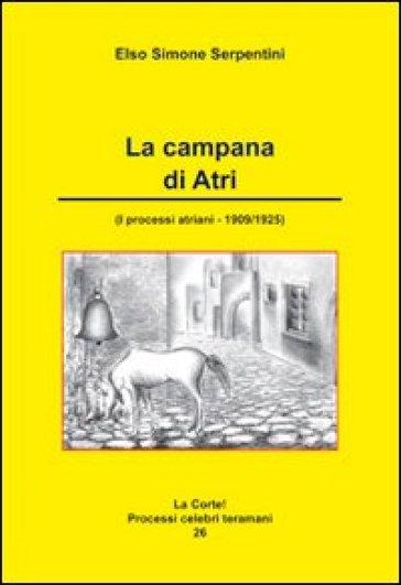 La campana di Atri. I processi atriani (1909-1925) - Elso Simone Serpentini |
