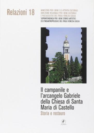 Il campanile e l'arcangelo Gabriele della chiesa di Santa Maria di Castello. Storia e restauro - M. B. Bertone   Rochesterscifianimecon.com