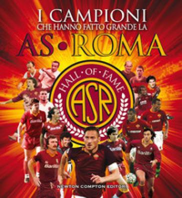 I campioni che hanno fatto grande l'AS Roma - T. Riccardi | Thecosgala.com