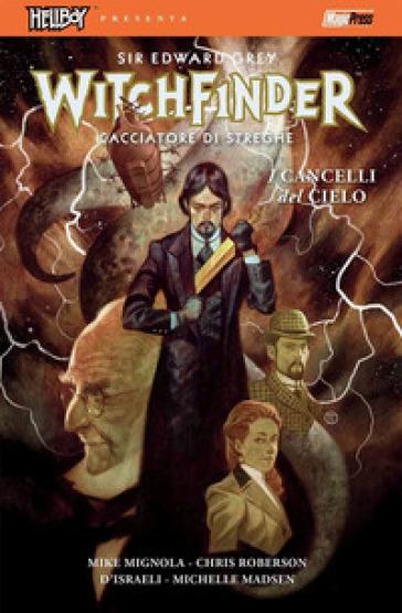 I cancelli del cielo. Hellboy presenta Witchfinder. 5. - Mike Mignola | Ericsfund.org