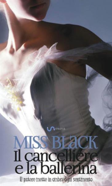 Il cancelliere e la ballerina. Il potere mette in ombra ogni sentimento. 1. - Miss Black   Jonathanterrington.com