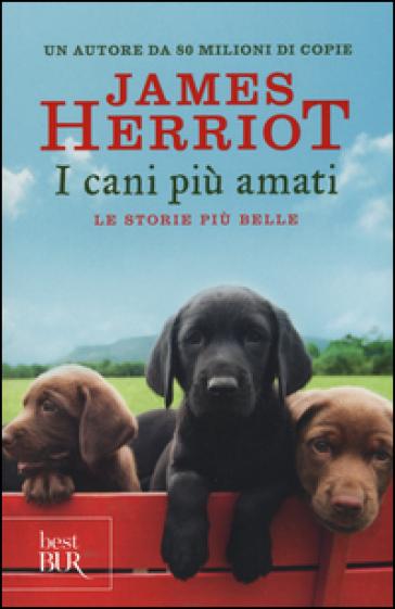 I cani più amati. Le storie più belle - James Herriot |