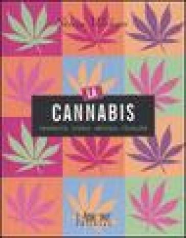 La cannabis. Proprietà, storia, impieghi, folklore - Steven Wishnia |