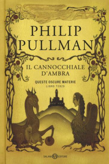 Il cannocchiale d'Ambra. Queste oscure materie. 3. - Philip Pullman | Jonathanterrington.com