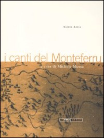 I canti del Monteferru. Con CD Audio - Ovidio Addis | Rochesterscifianimecon.com