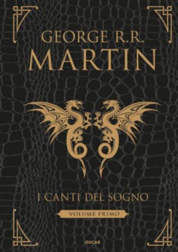 I canti del sogno. Ediz. integrale. 1. - George R.R. Martin | Rochesterscifianimecon.com