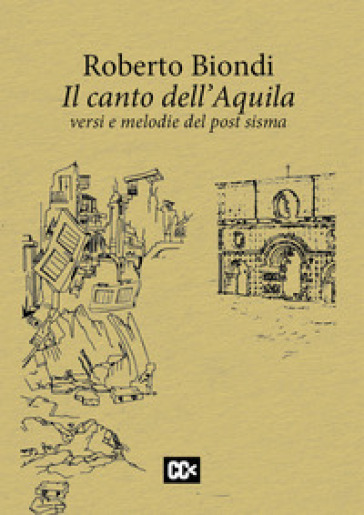 Il canto dell'Aquila. Versi e melodie del post sisma - Roberto Biondi |
