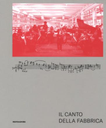 Il canto della fabbrica. Ediz. a colori. Con CD-Audio - Fondazione Pirelli | Thecosgala.com