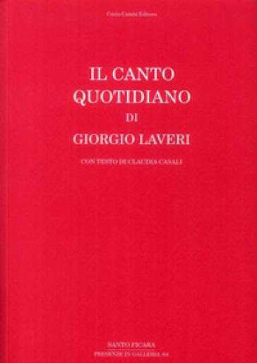 Il canto quotidiano di Giorgio Laveri - Claudia Casali | Jonathanterrington.com