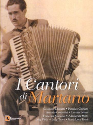 I cantori di Martano. Con CD Audio - G. Chiriatti   Rochesterscifianimecon.com