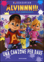 Una canzone per Dave. Alvinnn!!! and the Chipmunks