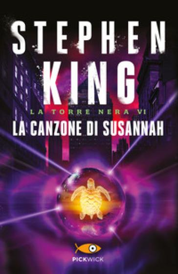 La canzone di Susannah. La torre nera. 6. - Stephen King | Thecosgala.com