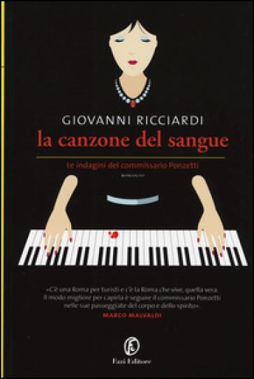 La canzone del sangue. Le indagini del commissario Ponzetti - Giovanni Ricciardi | Rochesterscifianimecon.com