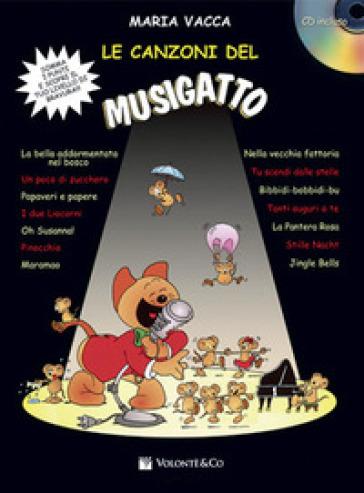 Le canzoni del Musigatto. Con CD-Audio. 1. - Maria Vacca | Jonathanterrington.com
