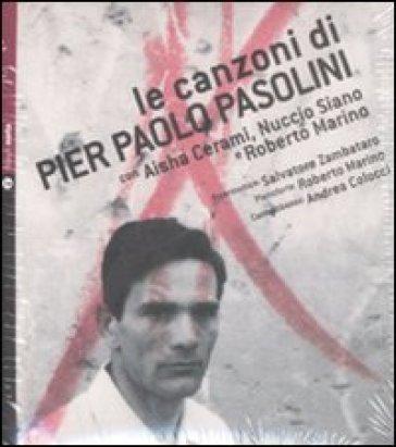Le canzoni di Pier Paolo Pasolini. Con CD Audio - Aisha Cerami  
