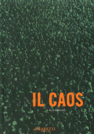 Il caos. I conflitti. Biennale di Venezia 2011. Ediz. illustrata