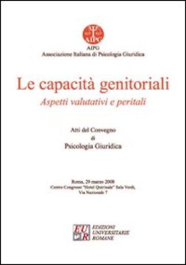 Le capacità genitotiali. Aspetti valutativi e peritali - Lucia Chiappinelli |