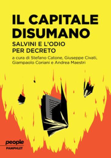 Il capitale disumano. Salvini e l'odio per decreto - S. Catone | Rochesterscifianimecon.com