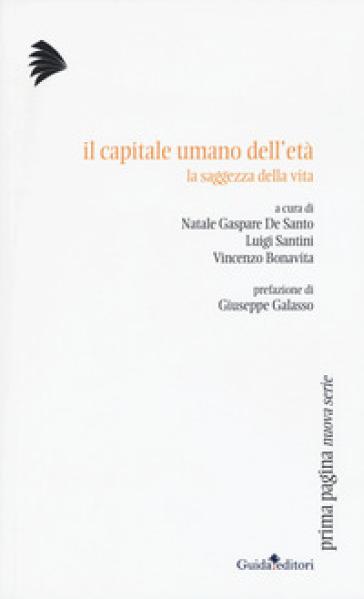 Il capitale umano dell'età. La saggezza della vita - N. G. De Santo | Thecosgala.com