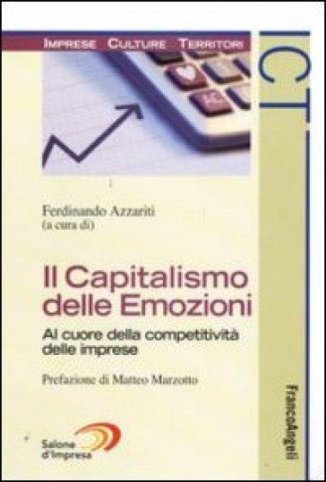 Il capitalismo delle emozioni. Al cuore della competitività delle imprese - Ferdinando Azzariti   Rochesterscifianimecon.com
