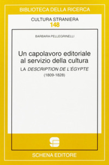 Un capolavoro editoriale al servizio della cultura. La description de l'Egypte (1809-1828) - Barbara Pellegrinelli |