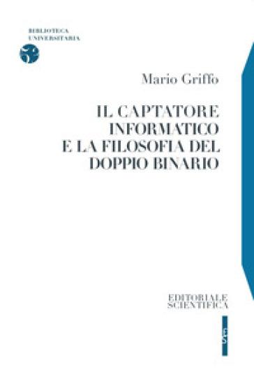 Il captatore informatico e la filosofia del doppio binario - Mario Griffo  