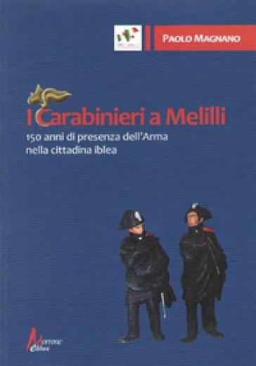 I carabinieri a Melilli. 150 anni di presenza dell'Arma nella cittadina - Paolo Magnano | Kritjur.org
