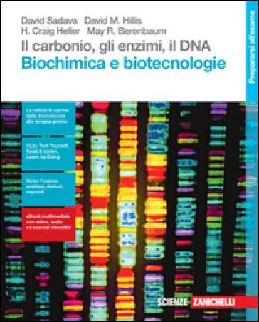 Il carbonio, gli enzimi, il DNA. Biochimica e biotecnologie. Per le Scuole superiori. Con Contenuto digitale (fornito elettronicamente) - David Sadava |