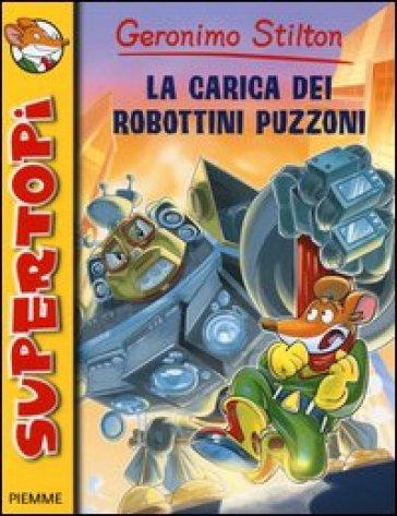 La carica dei robottini puzzoni - Geronimo Stilton |