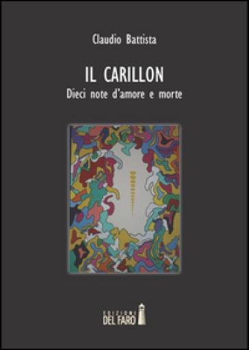 Il carillon. Dieci note d'amore e morte - Claudio Battista   Kritjur.org