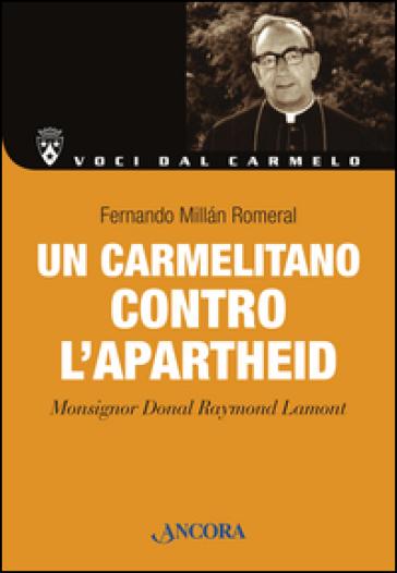 Un carmelitano contro l'apartheid. Monsignor Donal Raymond Lamont - Fernando Millan Romeral | Jonathanterrington.com
