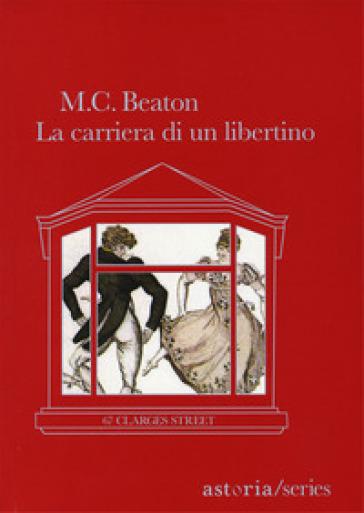 La carriera di un libertino. 67 Clarges Street - M. C. Beaton | Kritjur.org
