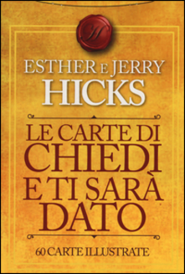 Le carte di Chiedi e ti sarà dato. 60 carte illustrate - Esther Hicks |