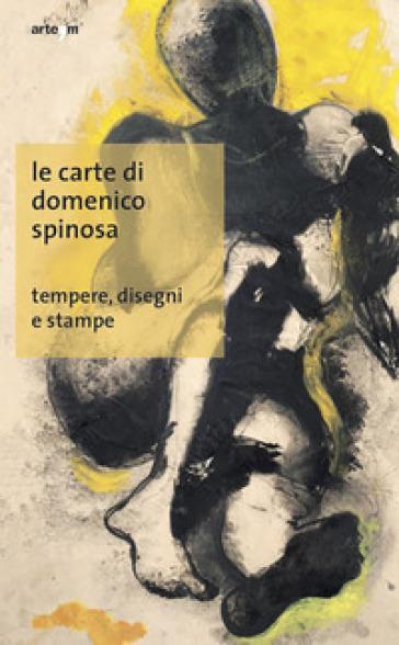 Le carte di Domenico Spinosa. Tempere, disegni e stampe. Ediz. illustrata - O. Scotto di Vettimo |