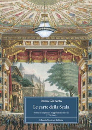 Le carte della Scala. Storie di impresari e appaltatori teatrali (1778-1860)